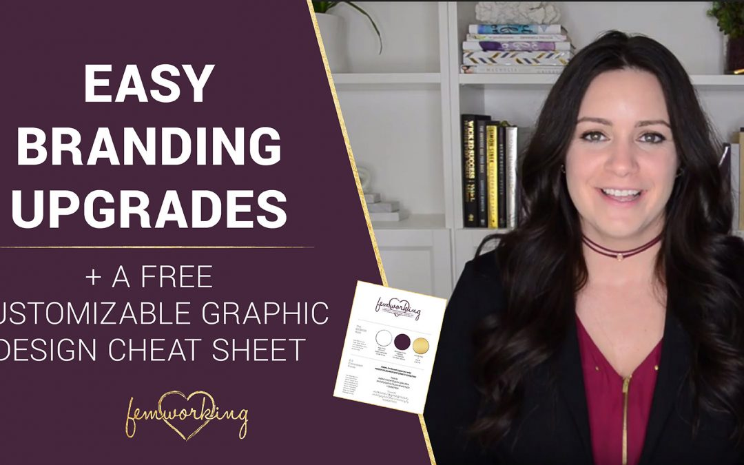 Easy Branding Upgrades + a FREE Customizable Graphic Design Cheat Sheet